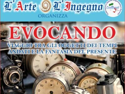 """""""Evocando"""": nuovo appuntamento con il mercatino sabato 12 e domenica 13 giugno"""
