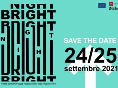 Bright Night 2021, la Notte europea della ricerca torna in presenza